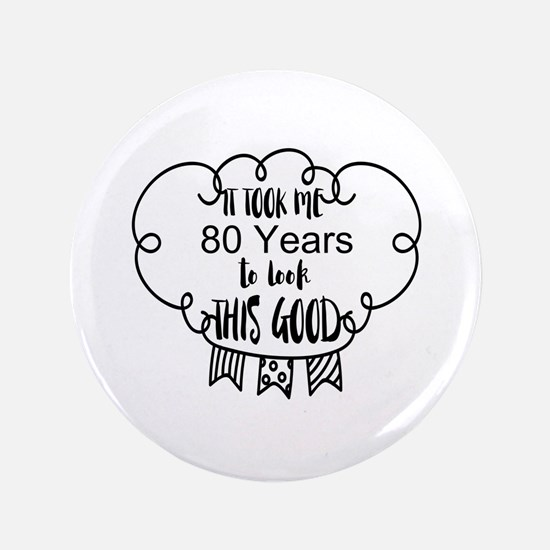 """80th birthday 3.5"""" Button (100 pack)"""