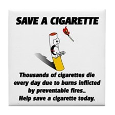 save a cigarette Tile Coaster