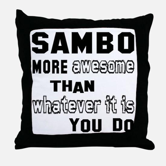 Sambo more awesome than whatever it i Throw Pillow