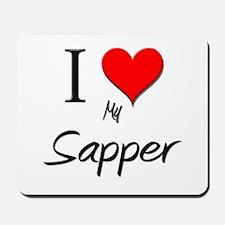 I Love My Sapper Mousepad