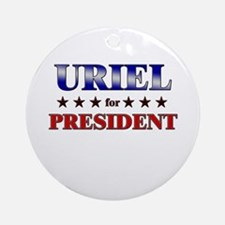 URIEL for president Ornament (Round)