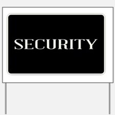 Cute Security Yard Sign