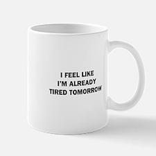 Already Tired Mug