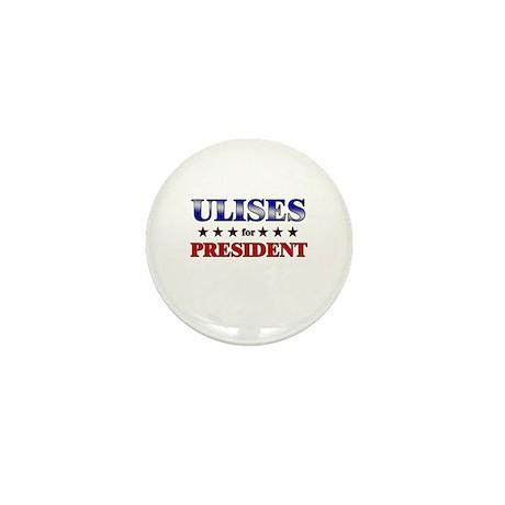 ULISES for president Mini Button