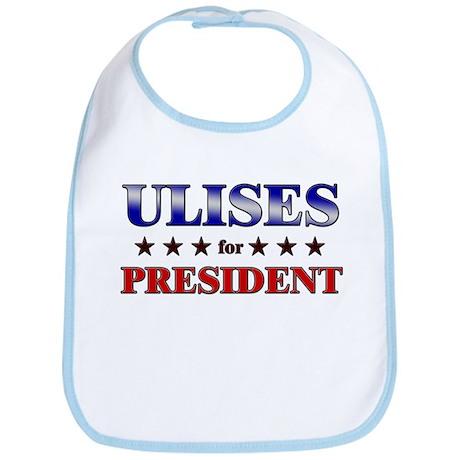 ULISES for president Bib