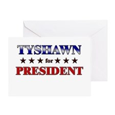 TYSHAWN for president Greeting Card