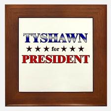 TYSHAWN for president Framed Tile
