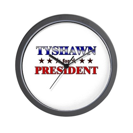 TYSHAWN for president Wall Clock