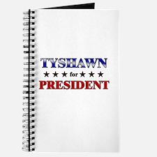 TYSHAWN for president Journal