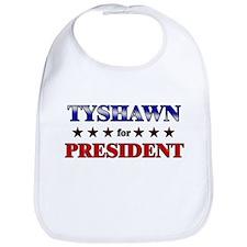 TYSHAWN for president Bib