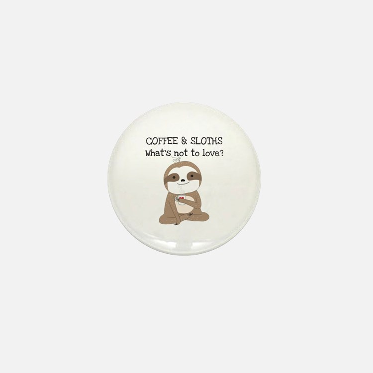Coffee and Sloths Mini Button