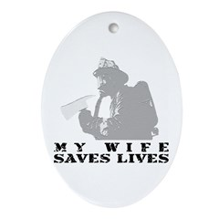 Firefighter Wife Saves Lives Oval Ornament