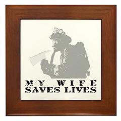 Firefighter Wife Saves Lives Framed Tile