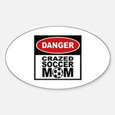 Crazed Soccer Mom Oval Decal