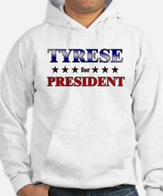 TYRESE for president Hoodie