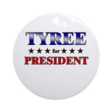 TYREE for president Ornament (Round)