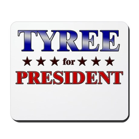 TYREE for president Mousepad