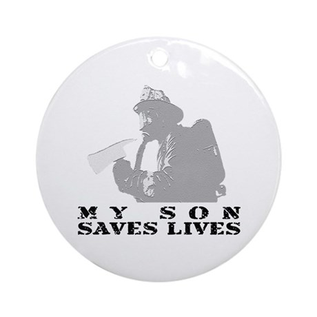 Firefighter Son Saves Lives Ornament (Round)