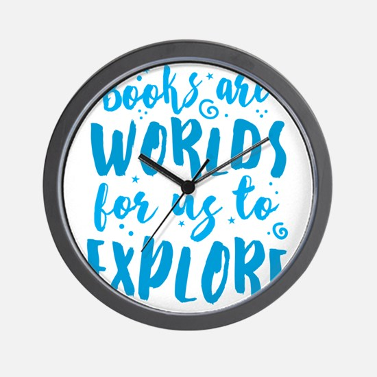 Books are worlds for us to explore! Wall Clock