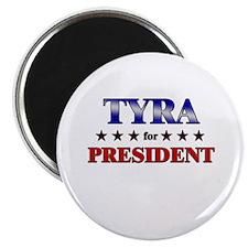 TYRA for president Magnet