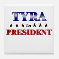 TYRA for president Tile Coaster