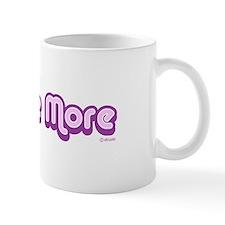 Gimme More Mug