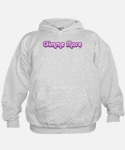 Gimme More Hoodie