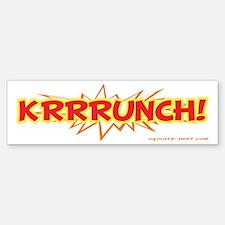 Krunch Bumper Bumper Bumper Sticker