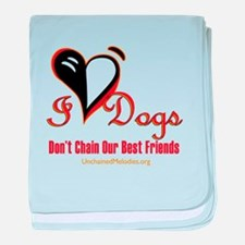 I Love Dogs: Don't Chain Our Best Friends baby bla