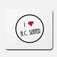 I Love AC Slater Mousepad