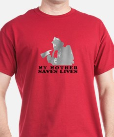 Firefighter Mother Saves Lives  T-Shirt