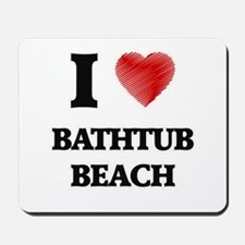 I love Bathtub Beach Florida Mousepad