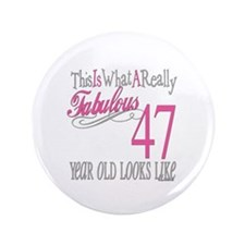 """47th Birthday Gifts 3.5"""" Button"""