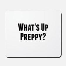 What's Up Preppy? Mousepad