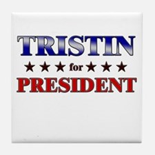 TRISTIN for president Tile Coaster