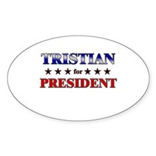TRISTIAN for president Oval Decal