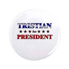 """TRISTIAN for president 3.5"""" Button"""