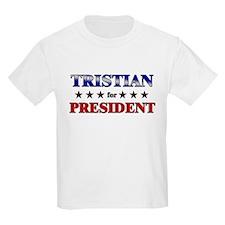 TRISTIAN for president T-Shirt