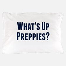 What's Up Preppies? Pillow Case
