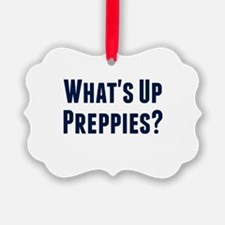 What's Up Preppies? Ornament