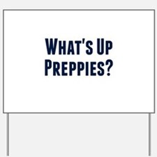 What's Up Preppies? Yard Sign