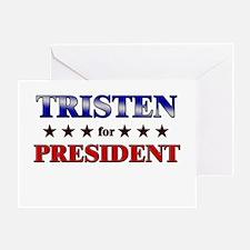 TRISTEN for president Greeting Card