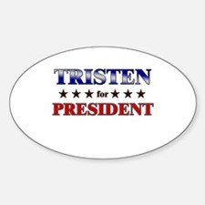 TRISTEN for president Oval Decal