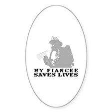 Firefighter Fiancee Saves Lives Oval Decal