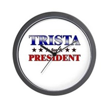 TRISTA for president Wall Clock