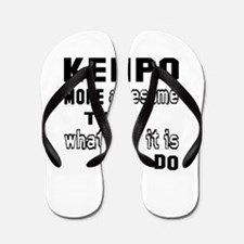 Kenpo more awesome than whatever it is Flip Flops
