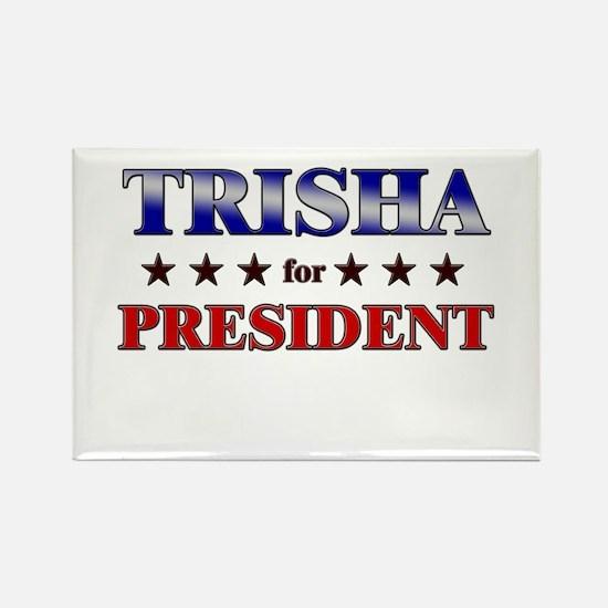TRISHA for president Rectangle Magnet