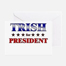 TRISH for president Greeting Card