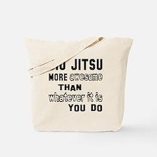 Jiu-Jitsu more awesome than whatever it i Tote Bag