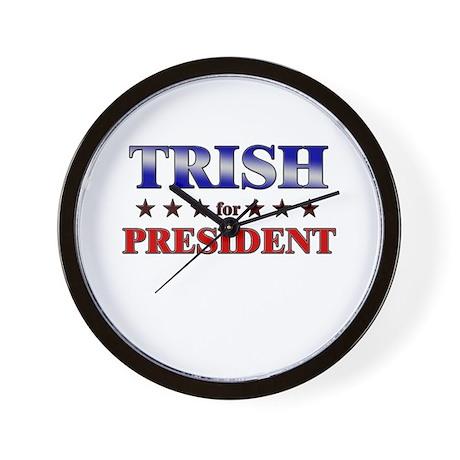 TRISH for president Wall Clock